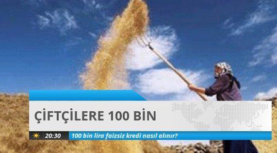 ÇİFÇİLERE 100 BİN LİRA KREDİ
