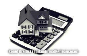Konut konut kredisi refinansman