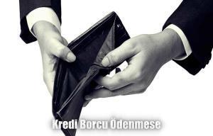 Kredi borcu ödenmezse
