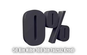 50 bin lira hibe 100 bin lira faizsiz kredi
