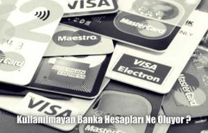 Kullanılmayan banka hesapları