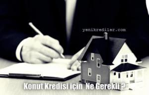 Konut Kredisi için Gerekli Evraklar