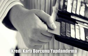 Kredi kartı borçlarına 72 ay yapılandırma