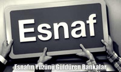 Esnafın Yüzünü Güldüren Bankalar