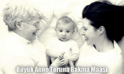 Büyük Anne Toruna Bakma Maaşı