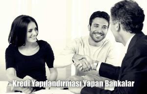 Kredi Yapılandırması Yapan Bankalar