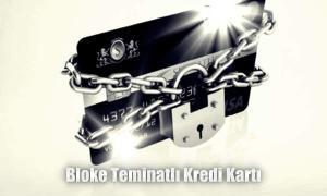 Bloke Teminatlı Kredi Kartı Veren Bankalar